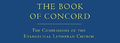 The Book of Concord (What we confess)
